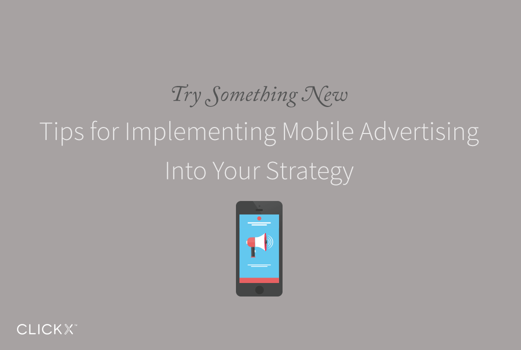 Tips for Implementing Mobile Advertising Into Your