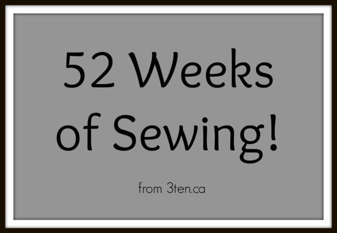 52 Weeks of Sewing: 3ten.ca