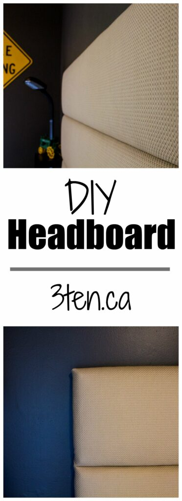 DIY Headboard: 3ten.ca