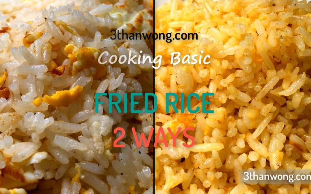How to Fried Rice Basic – Golden Fried Rice & Regular Fried Rice 普通炒饭 & 黄金蛋炒饭