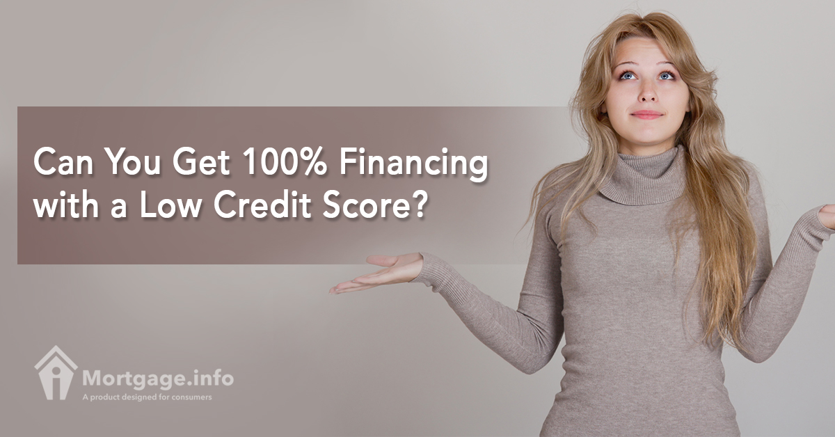 Can You Get 100% Financing With A Low Credit Score?