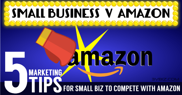 5 Tips for Small Business and Main Street to compete against Amazon