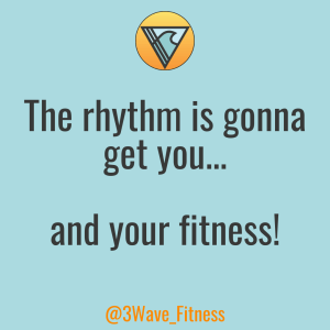Blue background with small orange and blue triangle logo at the top. Dark grey text in the centre reads 'The rhythm is gonna get you... and your fitness!' Small orange text at the bottom reads @3Wave_Fitness