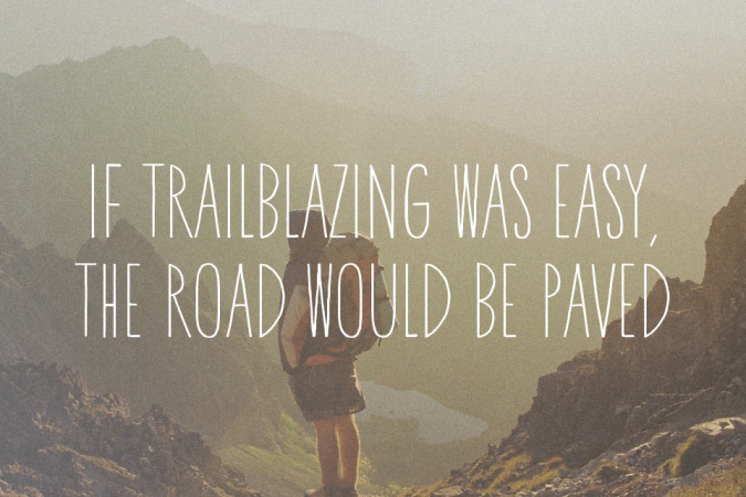 "USAP Quote of the day: ""If trailblazing was easy, the road would be paved"""