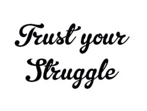trust your struggle on Tumblr