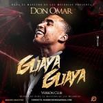 Don Omar – Guaya Guaya (Club Version)