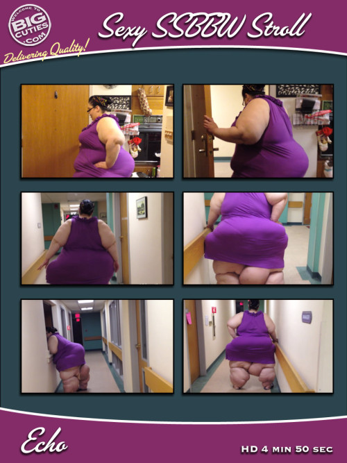 BigCutie Echo in Sexy SSBBW Stroll! Video Update!When it's...