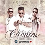 Mr. Frank & Gabyson Ft. J Alvarez – Libro De Cuentos (Official Remix)