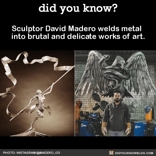 Sculptor David Madero welds metal into brutal and delicate works of art. Source Source 2 DAVID MADEROWebsite | YouTube | Twitter | Instagram