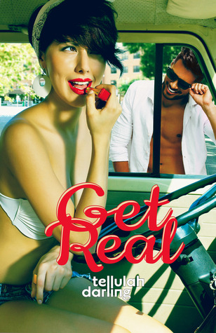 Get Real by Tellulah Darling