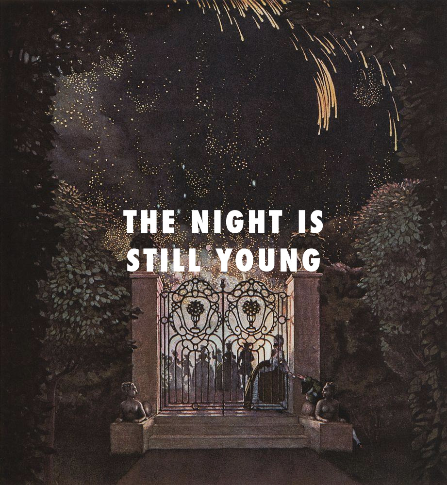 So are we.Fireworks in the park (1907), Konstantin Somov / The Night Is Still Young, Nicki Minaj