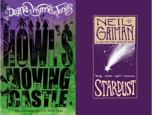 Howl's Moving Castle by Diane Wynne Jones & Stardust by Neil Gaiman
