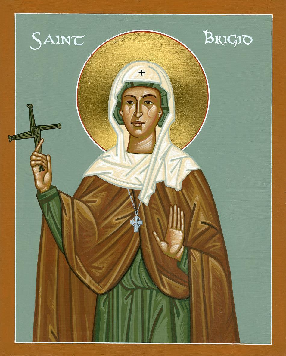 February 1 is the feast day of Saint Brigid of Kildare.   Saint Brigid is a patron of Ireland, along with Saint Patrick and Saint Columba.Hymn to Saint BrigidWhen faith's light of freedom to Ireland first came,You, Lord, raised up Brigid to make known your name.Her proud chieftain father's wild rage she defied,And followed your way, with the gospel for guide.In silence of fields, while she tended her fold,You spoke to her heart words more precious than gold.White figure of peace, through our country she went,In your loving service her whole life was spent.With keen fiery arrow she set hearts aflame;To live 'neath her rule many monks and nuns came.The poor and the hungry were fed from her store,For open to all were her heart, hand and door.For Brigid we praise you, our Father and God,We praise Christ your Son in whose footsteps she trod,We praise your kind Spirit who guided her ways,We praise you, blest Trinity, all of our days.Saint Brigid of Kildare, pray for us.