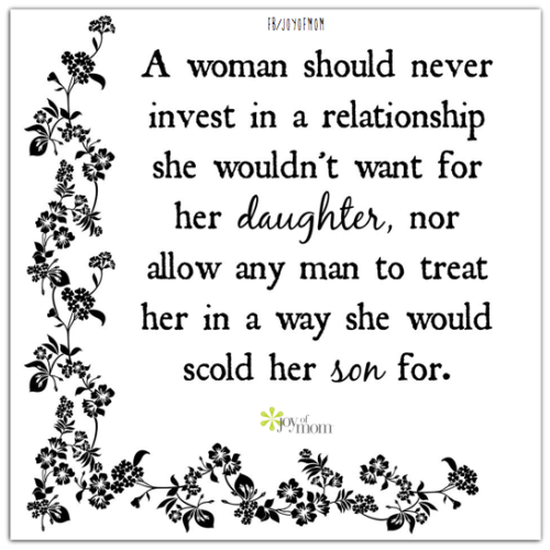 Joy of Mom, A woman should never invest in a relationships
