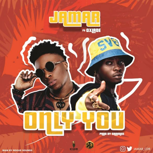 Jamar – Only You ft. Oxlade mp3 download