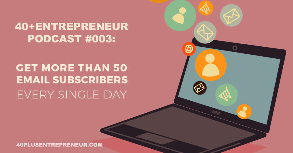 Get more than 50 new subscribers every single day – Your 9 step plan