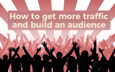 How to increase website traffic and build an audience