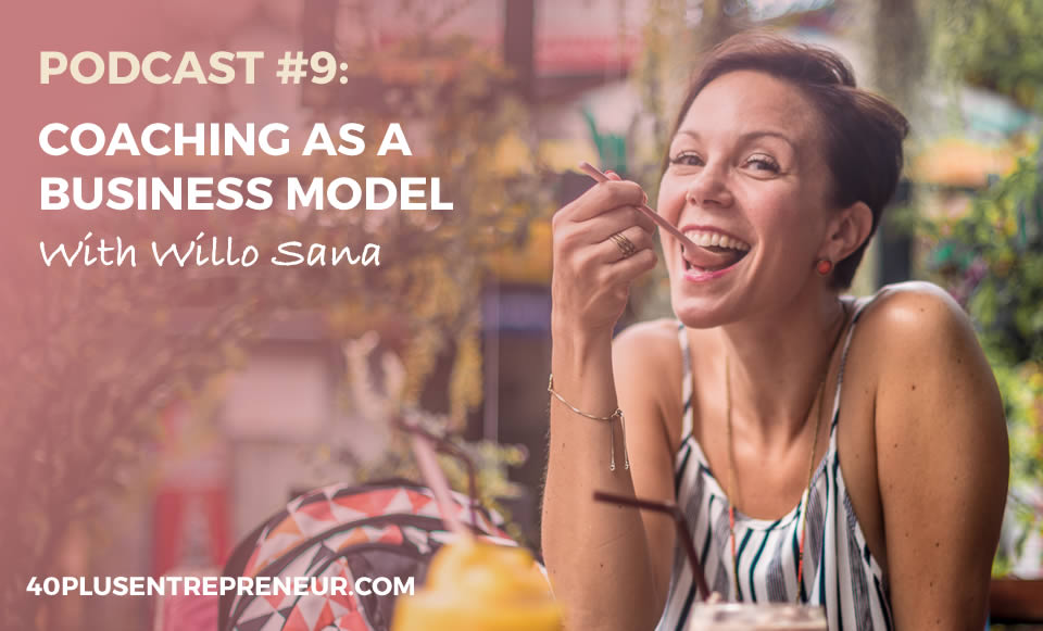 Podcast #9 Coaching as a business model with Willo Sana