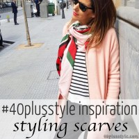 #40plusstyle inspiration: how to style a scarf