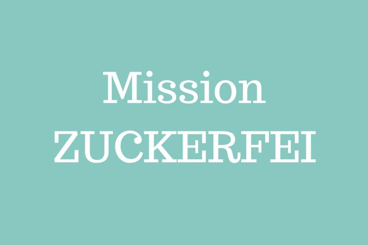 Mission Zuckerfrei