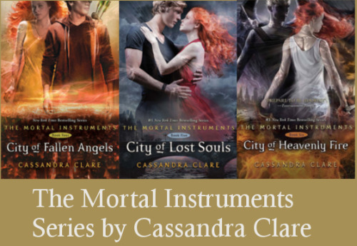 The rest of The Mortal Instruments Series by Cassandra Clare