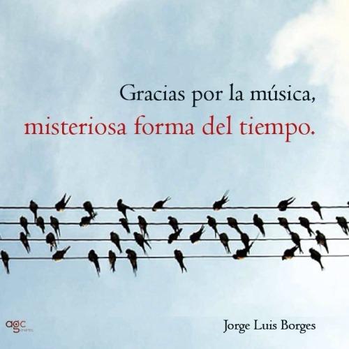 luthierzebeth:Una cita de Borges, y tiene toda la razón al respecto.¿Qué haríamos en un mundo sin música?