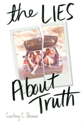 The Lies About Truth by Courtney C Stevens