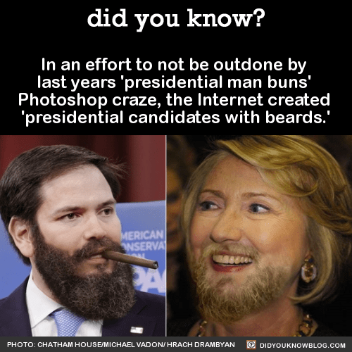In an effort to not be outdone by last years 'presidential man buns' Photoshop craze, the Internet created 'presidential candidates with beards.' Source Photographs by Gage Skidmore | Artwork by Hrach Drambyan Photograph by Marc Nozell (L) and Gage Skidmore ® | Artwork by Hrach Drambyan Photographs by Gage Skidmore | Artwork by Hrach Drambyan