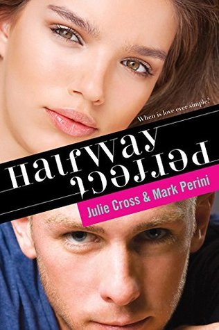 Halfway Perfect by Julie Cross & Mark Perini
