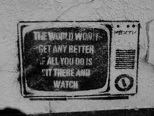 El mundo no se va a arreglar si te quedas sentado mirando