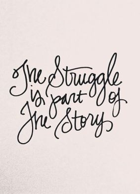 Blog_WiseWords-TheStruggle