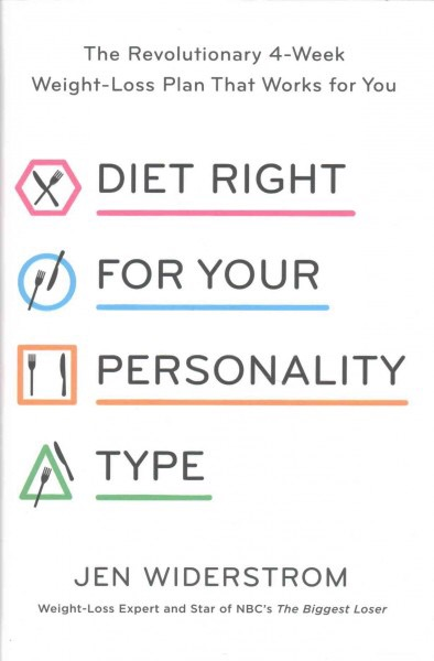 Diet Right for Your Personality Type: The Customized 30-Day Rapid Weight-Loss Plan to Outsmart Your Eating Patterns and End Your Bad Habits Fast