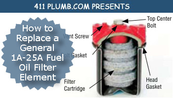 How to Replace a General 1A-25A Fuel Oil Filter Element411 Plumb