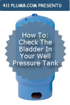 How To Check The Bladder In Your Well Pressure Tank