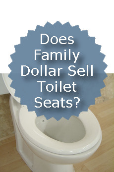 Does Family Dollar Sell Toilet Seats