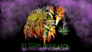 my story of the weed
