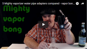 Water Pipe Adapters for the Mighty Vaporizer