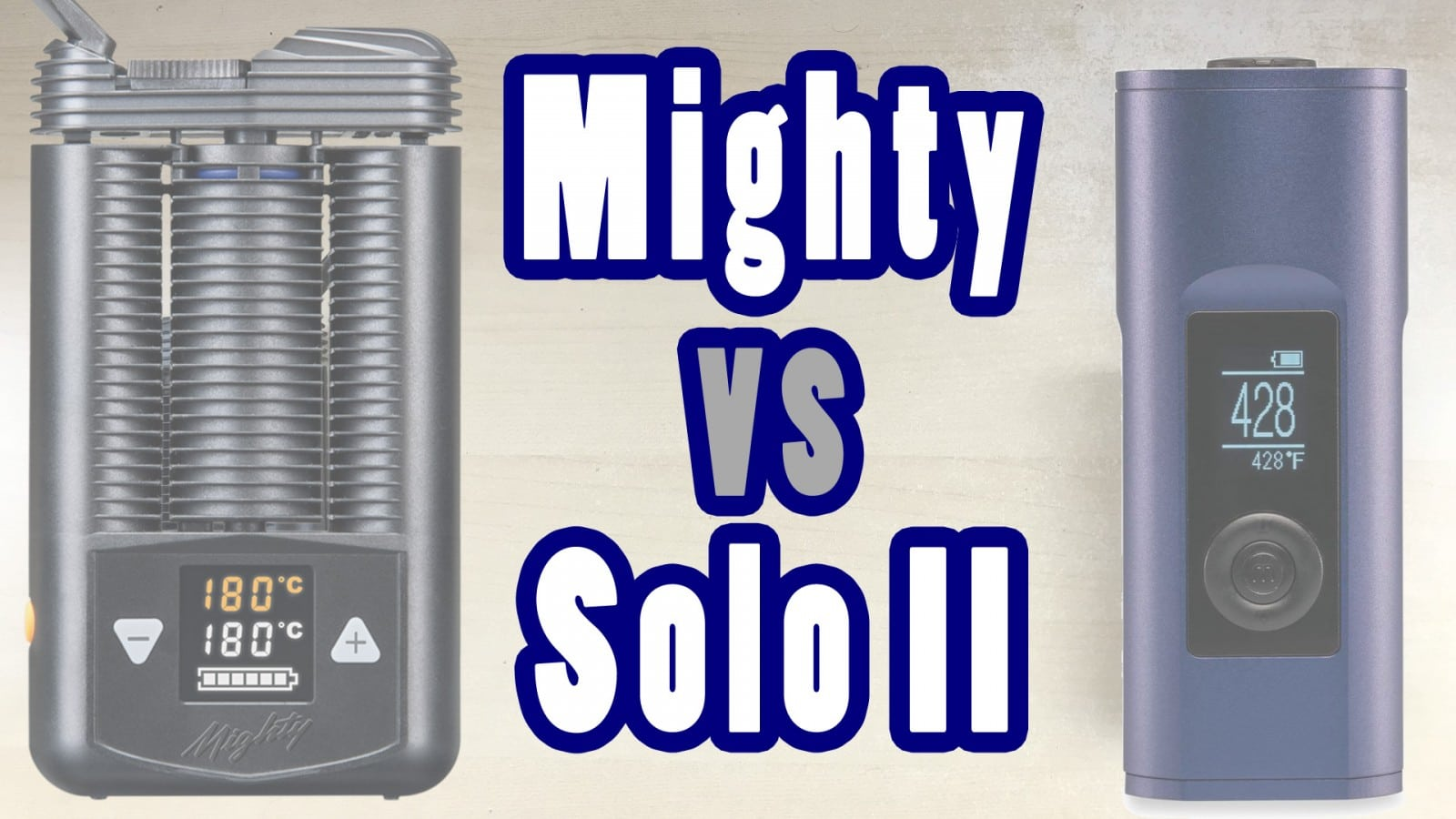 Mighty vs Solo 2 – Battle of the BEST – Which Weed Vape Wins?