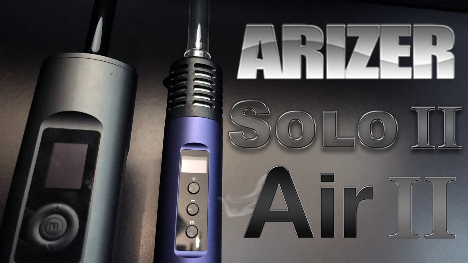 Arizer Air 2 / Solo 2 Review Video – BANNED BY YOUTUBE