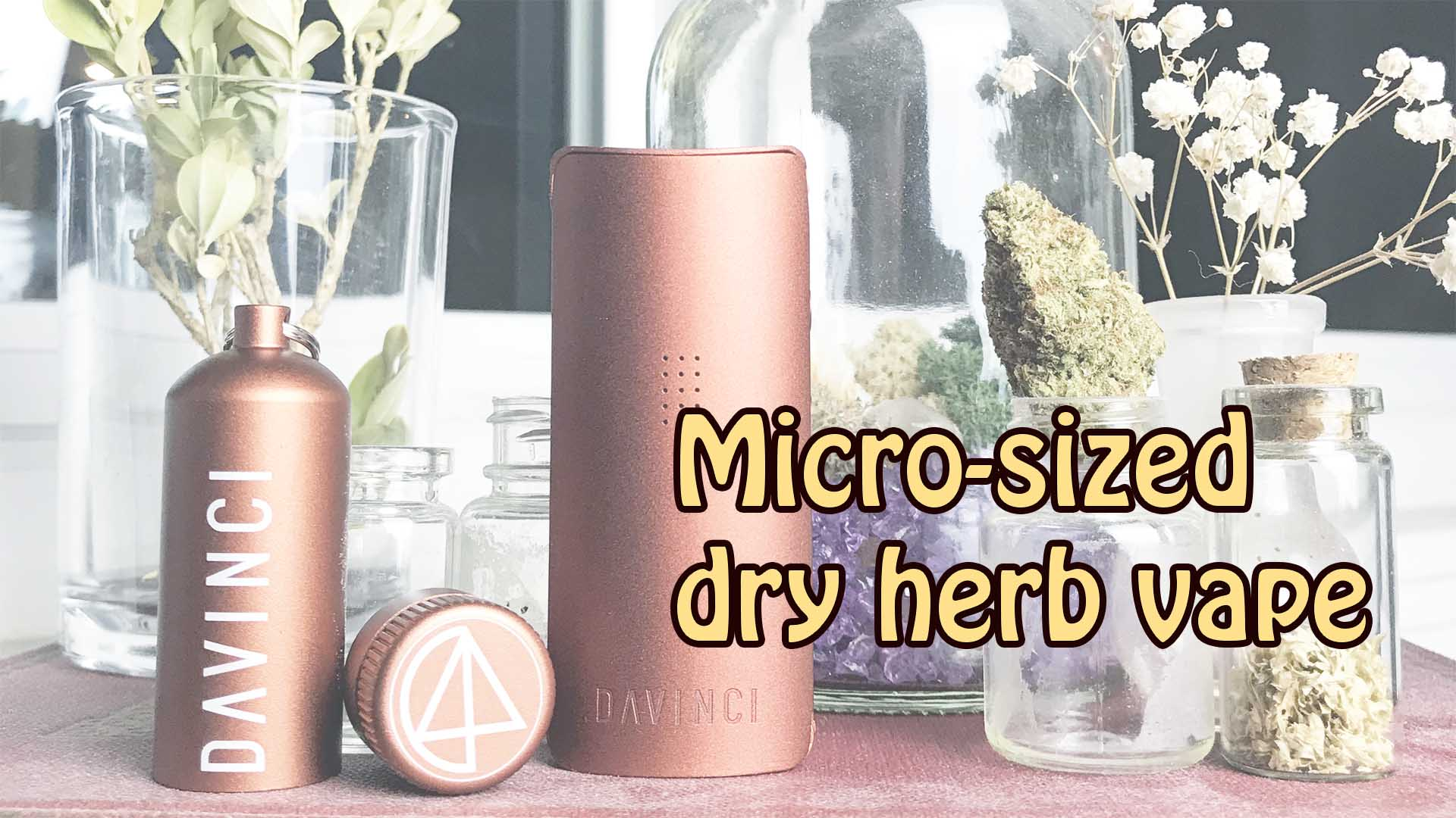 Davinci MIQRO review and demonstration – Micro Dosing Dry Herb Vape