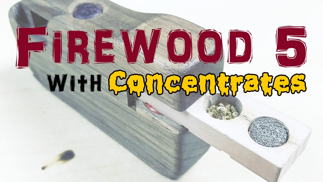 Firewood 5 Concentrates Hack – Vape Wax in the FW5