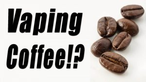 vaping coffee beans