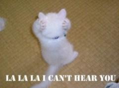 la la la I can't hear you
