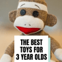The Best Toys For 3 Year Olds Top Picks For 2019