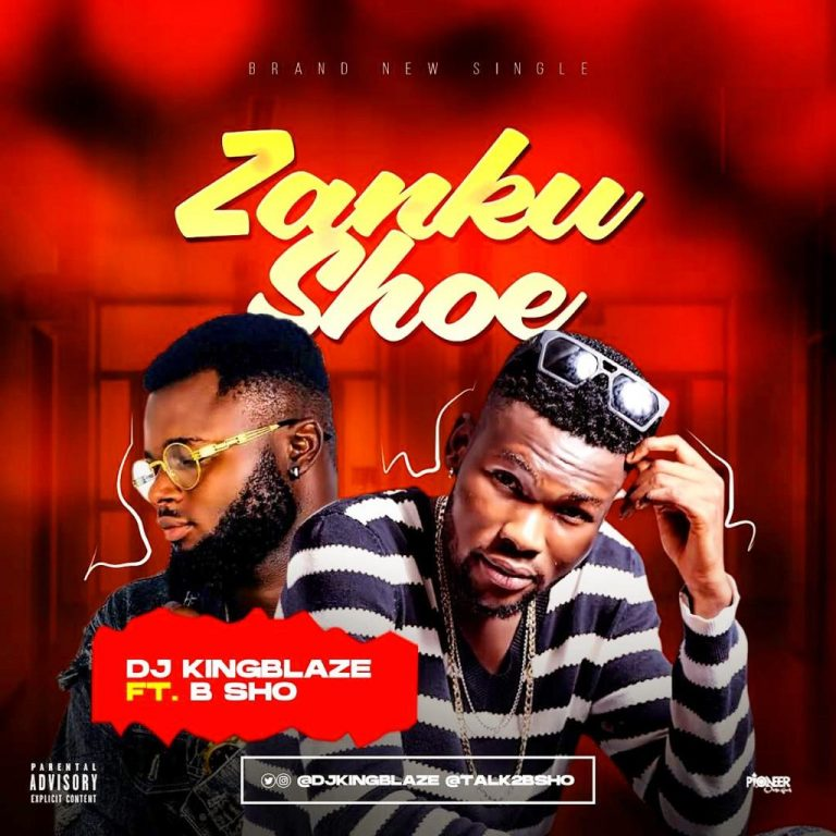 DJ Kingblaze Ft. B Sho – Zanku Shoe