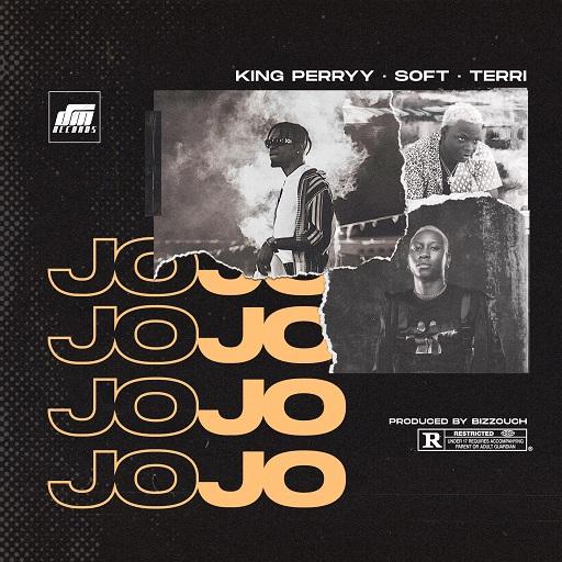 King Perryy X Soft X Terri - Jojo (Prod. By Bizzouch)