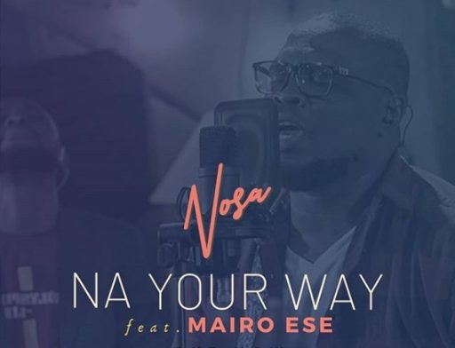 Nosa ft Mairo Ese - Na Your Way