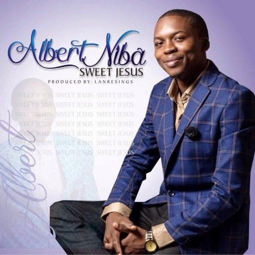 Download Gospel Music: Albert Niba - Sweet Jesus