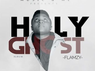 Gospel Album: Flamzy - Holy Ghost