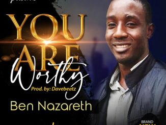 Gospel Music Ben Nazareth - 'You Are Worthy'